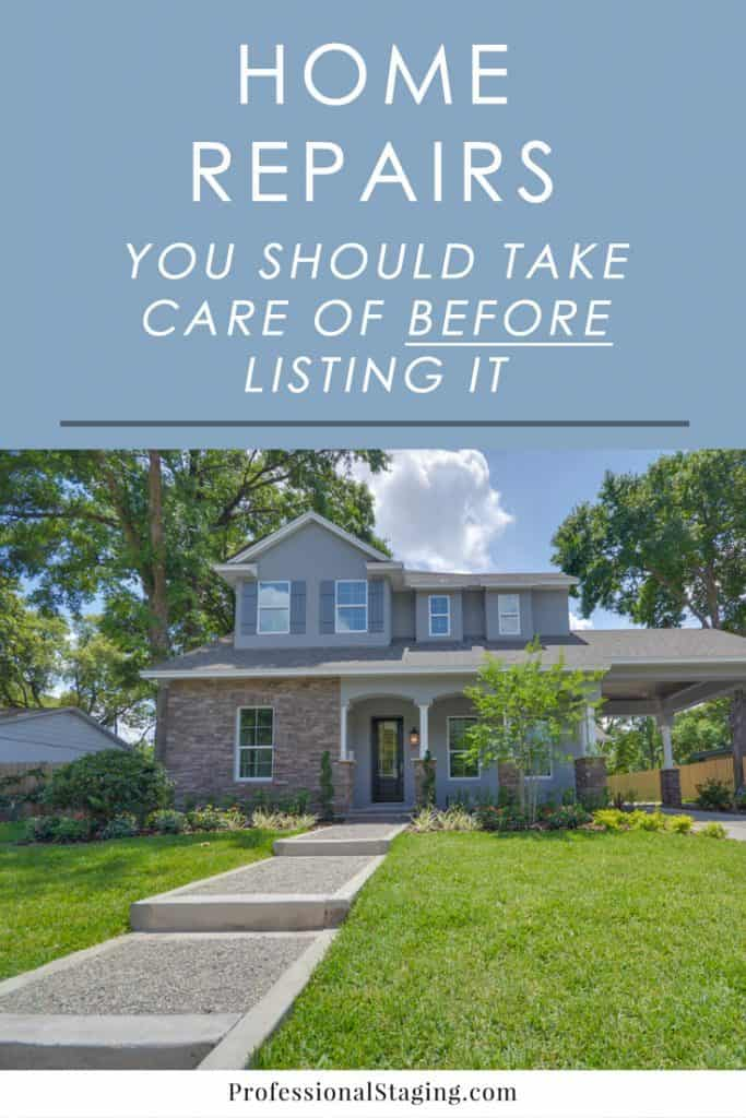 Leaving home repairs for buyers can actually turn them off from putting in an offer (or inspire them to low-ball you). Make sure you take care of these essential repairs before listing to give buyers the confidence to invest in your listing.