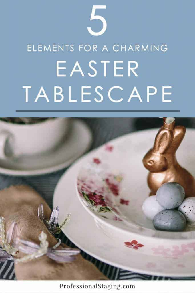 Creating a unique and charming Easter tablescape is as easy as mixing and matching these 5 simple decorating elements!