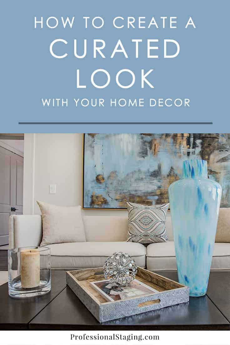 Love decorating that looks unplanned and eclectic? Follow these easy decorating tips to get a curated look in your home!