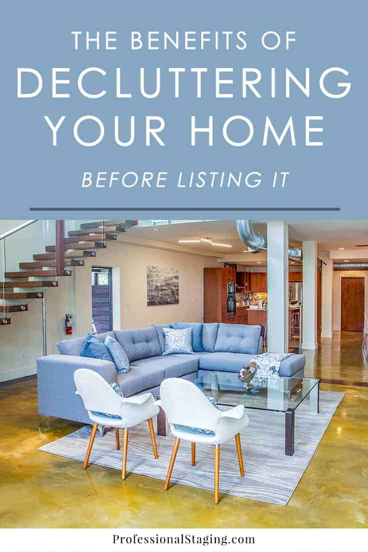 Planning to sell your home soon? To get the most bang for your buck, be ruthless in your decluttering before listing. Here are the reasons why it's so important and beneficial!