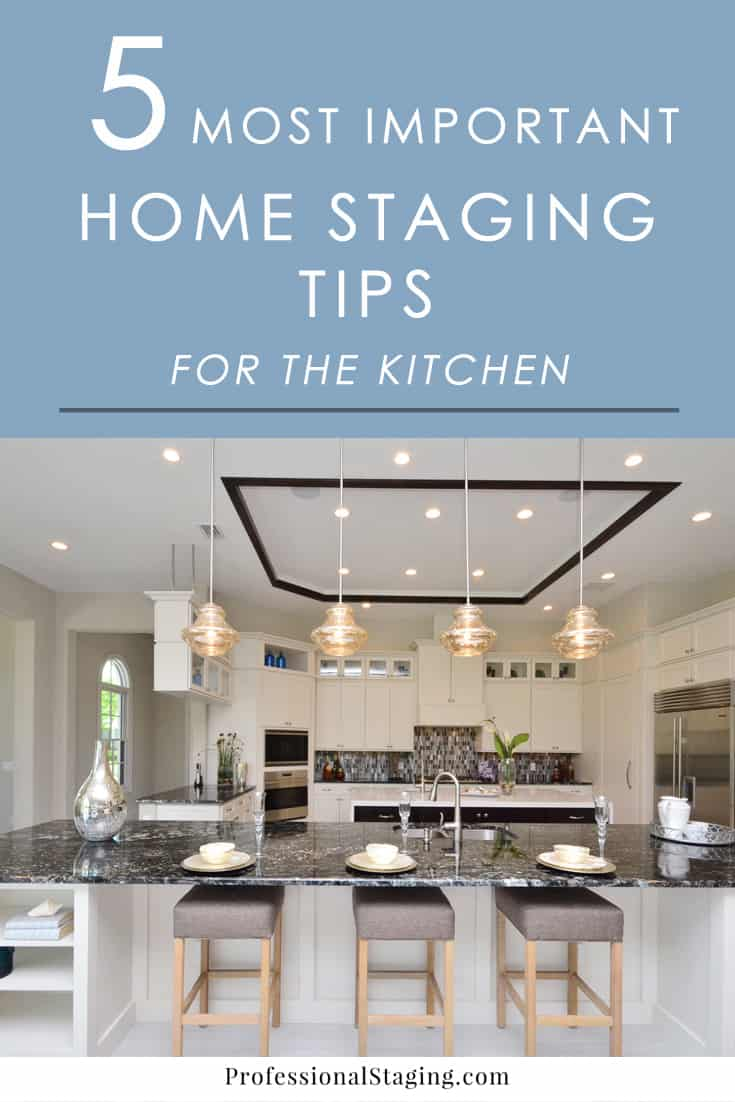 The 5 most important home staging tips for the kitchen for Stage your home to sell ideas