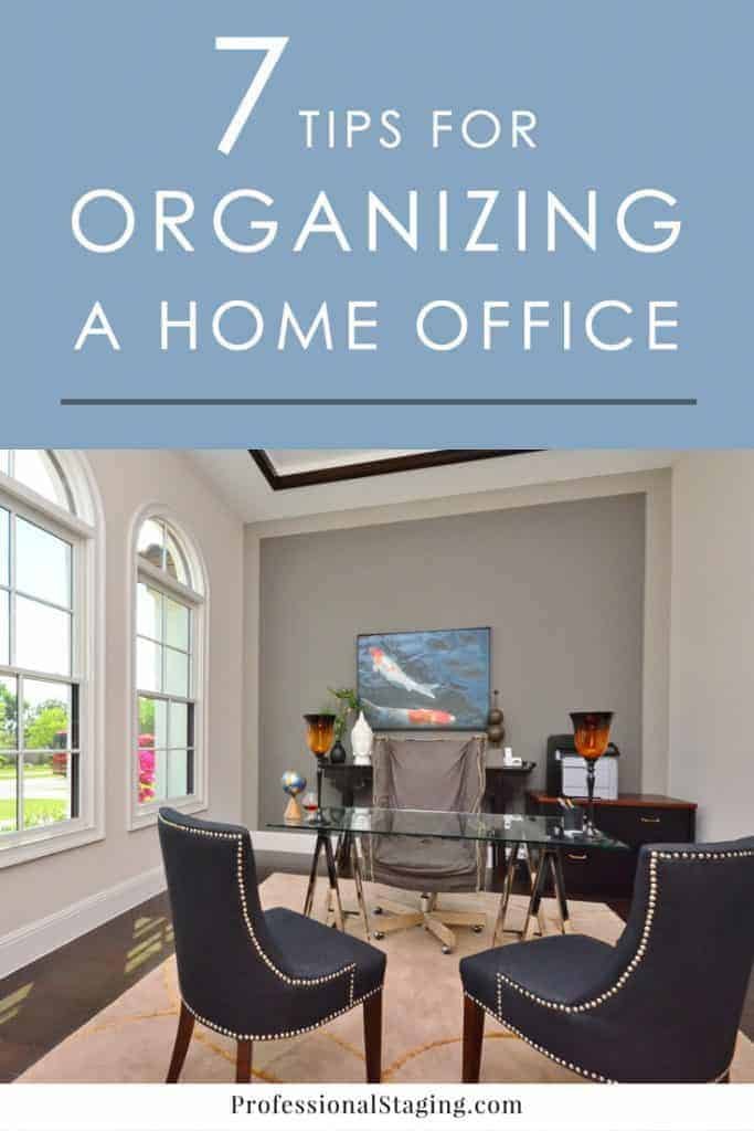 7 Tips for Organizing Your Home Office - Professional Staging