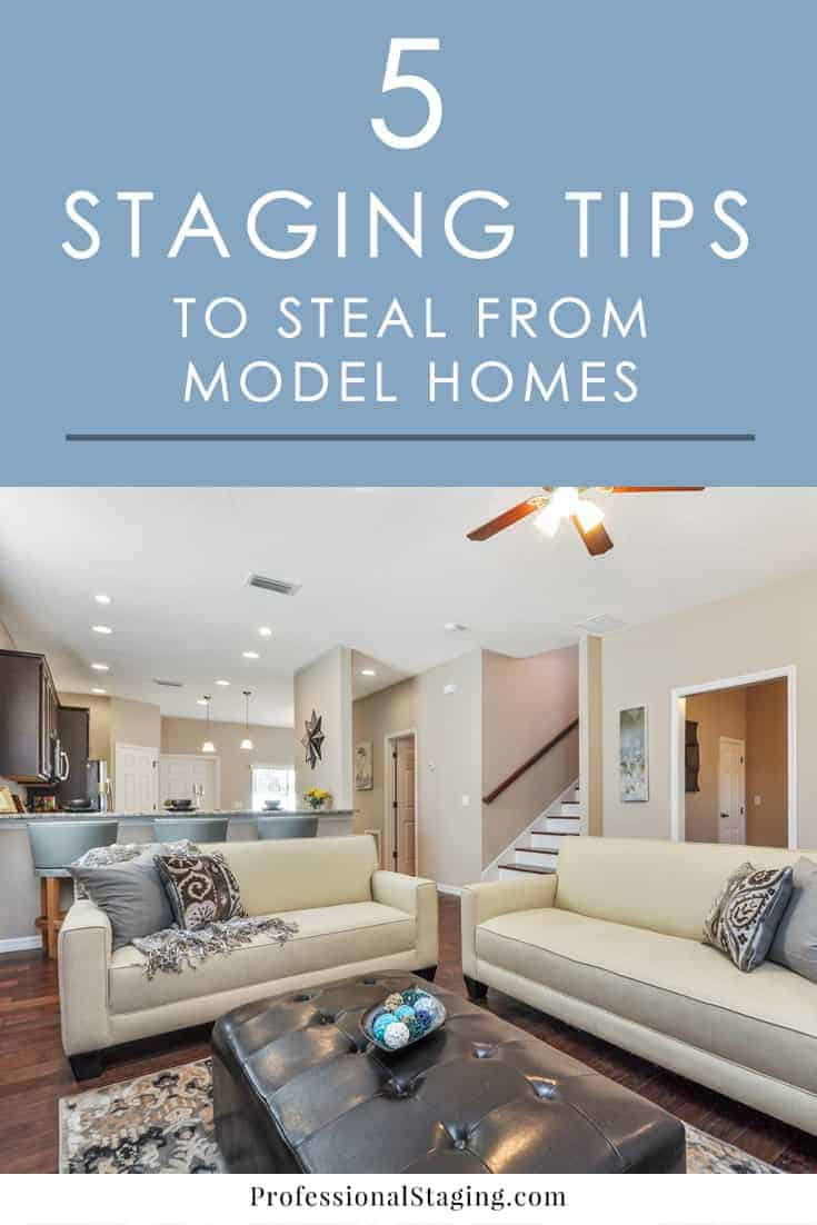 5 home staging tips to steal from model homes for Staging your home tips