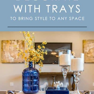 Trays are one of the best ways to bring style and organization to a space. Here are some easy tips on decorating with trays!