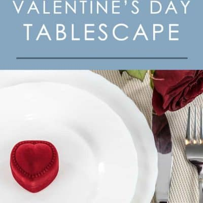 Put together the perfect personalized Valentine's Day table with these simple, yet stylish tablescape ideas you can mix and match.