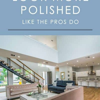 Want to give your home a more polished and streamlined look like the pros do in magazines and your favorite rooms on Pinterest? Follow these easy tips you can implement in your home right away!