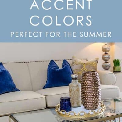 We love switching out our accent colors for the seasons. These 5 summer accent colors perfectly embrace the spirit of the season and bring it into your home.