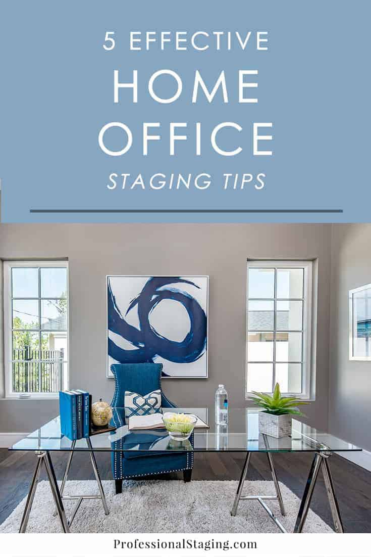 5 staging tips for a home office professional staging for Tips on staging your home