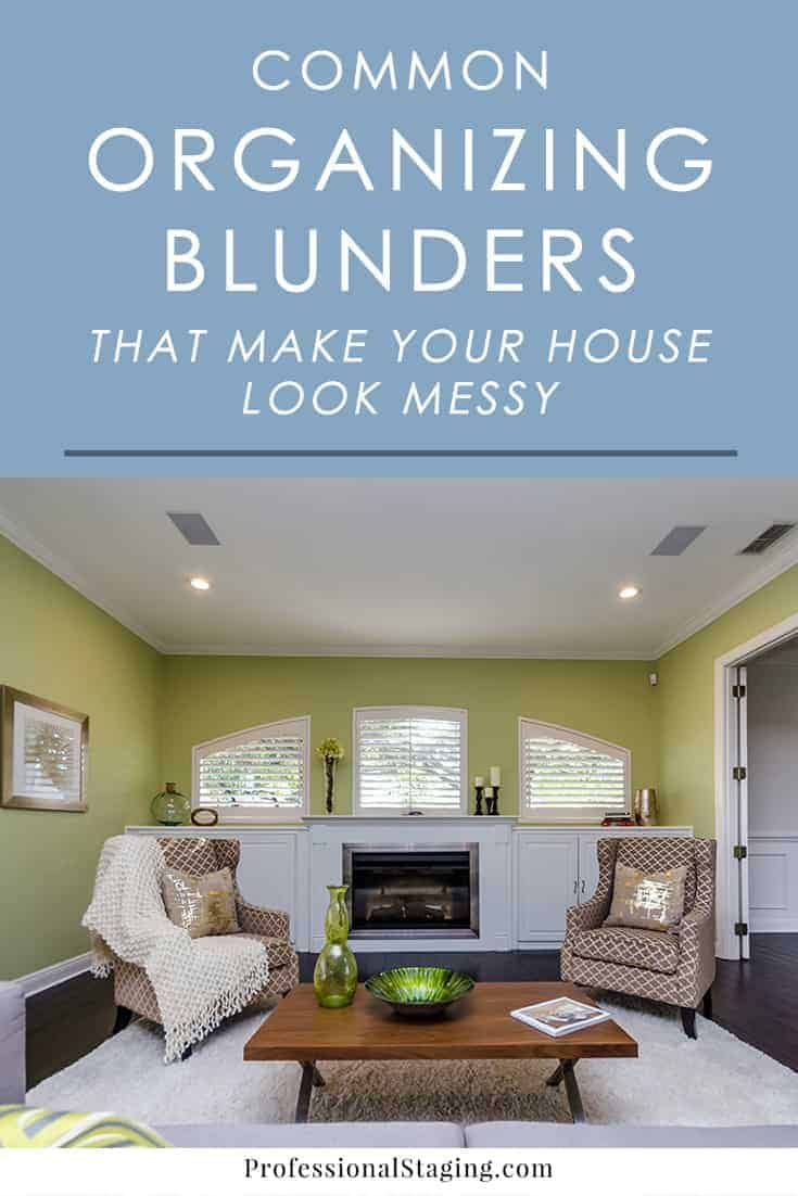 Are you making any of these common organizing blunders that are actually making your home look messier? Read on to see what they are and how to fix them!