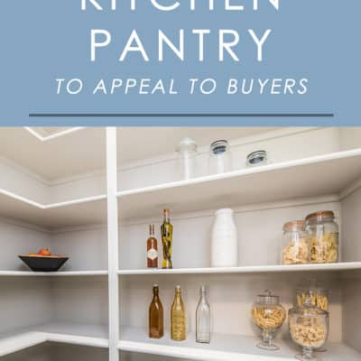 Follow these simple home staging tips to make your kitchen pantry more appealing to buyers while your home is on the market.