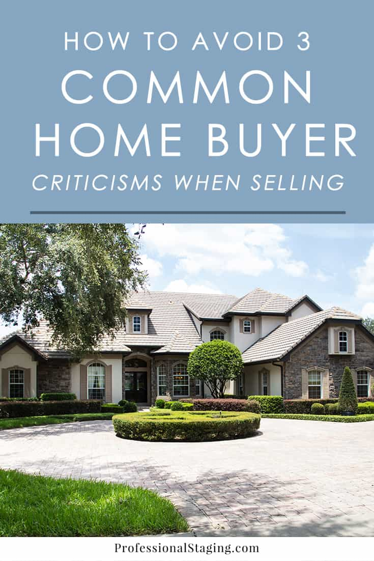 Are common home buyer criticisms stopping your home from getting strong offers from the get-go? Find out what they are and how you can avoid them in your home to sell it faster.