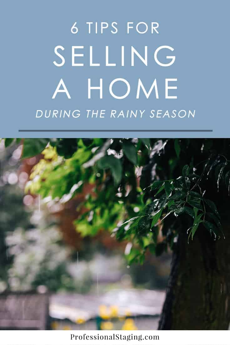 House hunting in the rain isn't ideal but plenty of buyers do it. As a seller, you can make your home extra appealing during the rainy season by following these simple but effective tips.