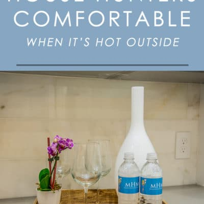 Going from home to home can take a lot out of you when it's hot outside.. As a seller, you can help buyers feel more comfortable and make your home more appealing by doing a few extra, simple things that go a long way.