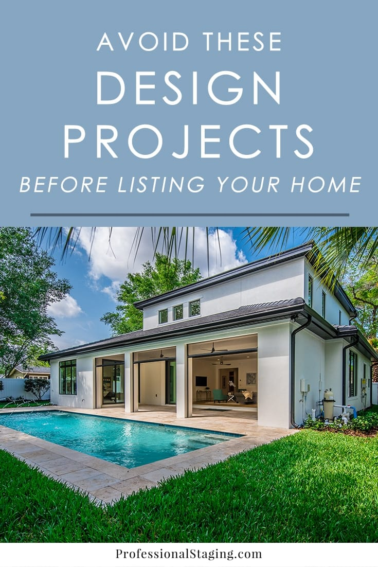 Planning to sell your home in the near future? There are certain projects that will bring a great return on their investment, but you may be surprised which ones won't. Avoid these design projects before listing your home for sale to get the most bang for your buck.