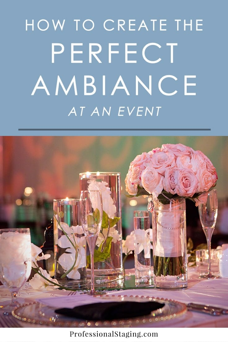 Want to create the perfect ambiance at an event you're planning and aren't sure where to start? Follow these easy tips to impress your guests.