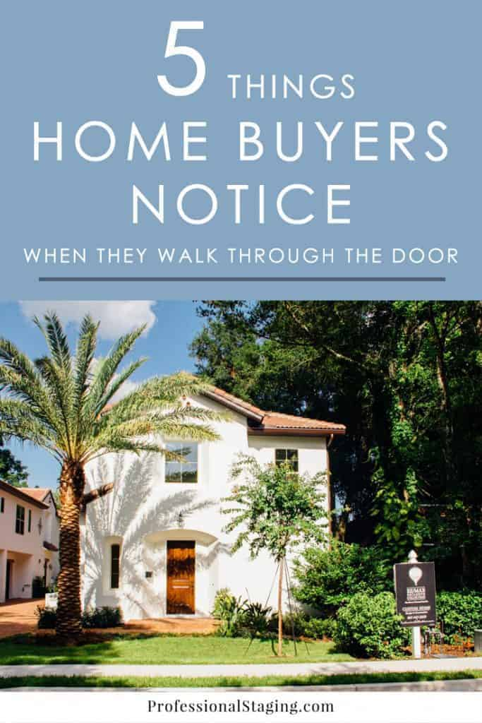 The key to making your home appealing to buyers is to look at it through their eyes. Here are 5 things home buyers instantly notice when they tour a listing.