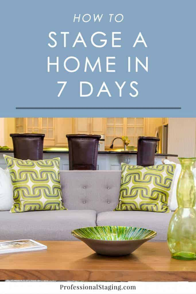 In a hurry to sell your home? Follow these home staging tips to get your home ready for the market in a week and sell it fast.