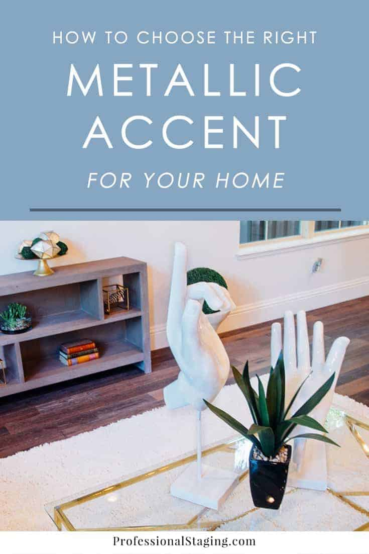 Want to incorporate glamorous metallic accents in your home but aren't sure where to start? Follow this guide to pick the perfect metallic accent for your home decor.