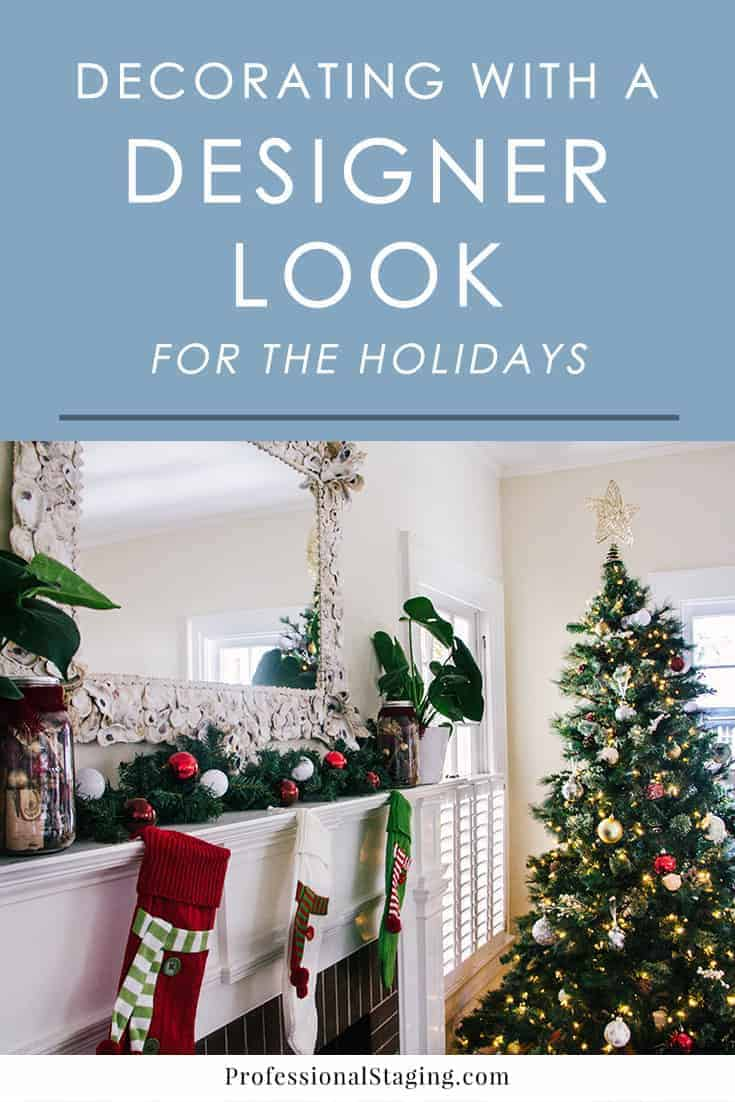 Want elegant and stylish holiday decor? Follow these easy tips for achieving a designer look in your Christmas decor!