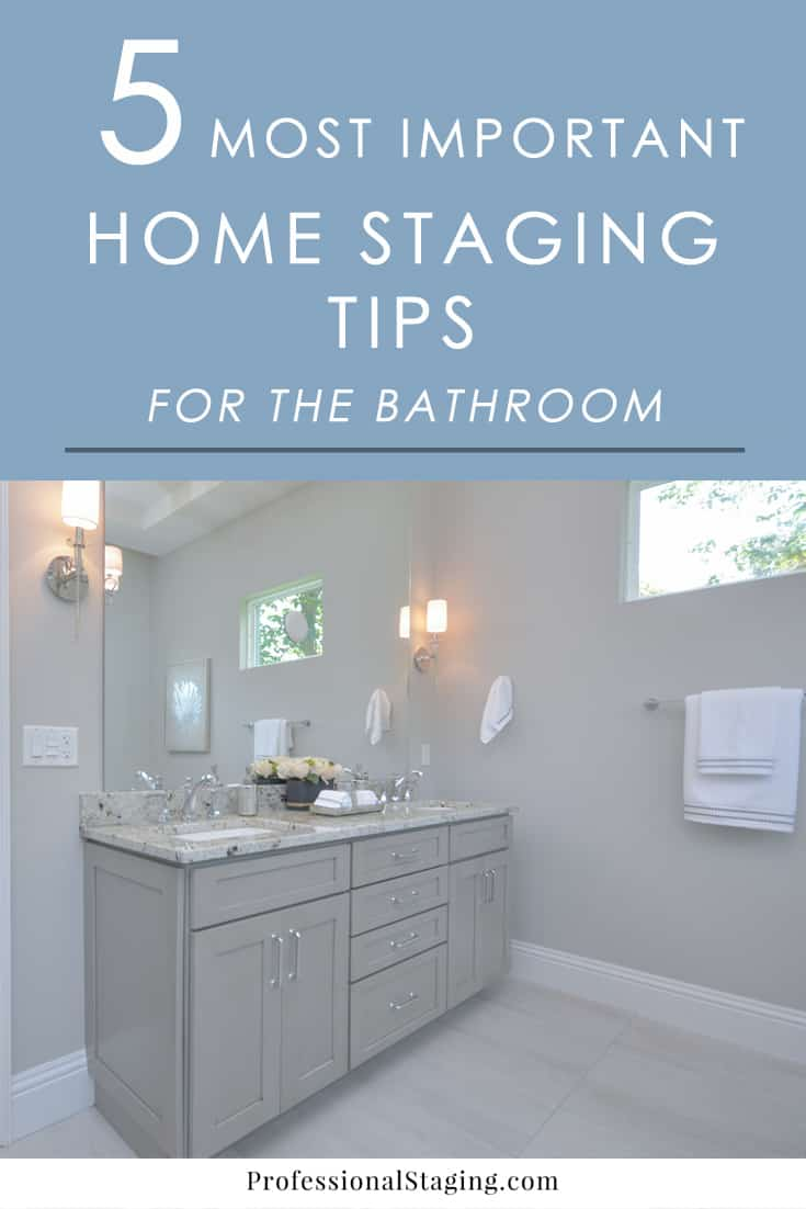 The 5 Most Important Home Staging Tips For Bathrooms Mhm Professional Staging