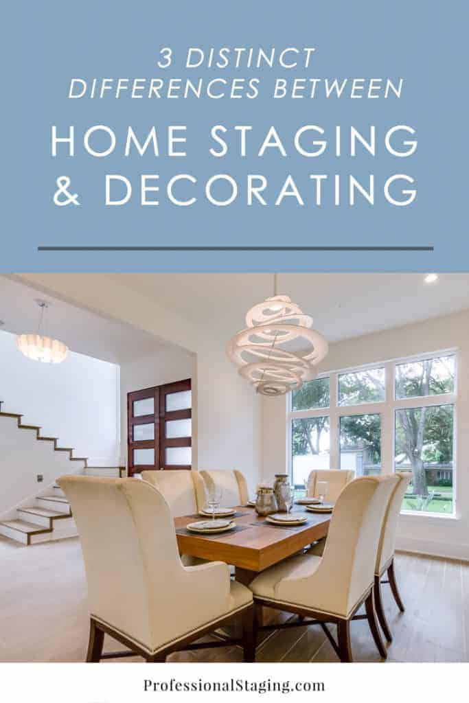 While home staging and decorating may look like the same thing, they actually have very different purposes and processes. Here are 3 distinct differences explained.