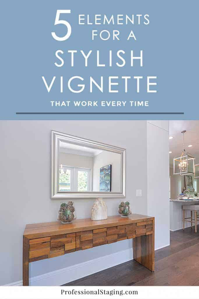 Follow these easy decorating tips for creating a stylish vignette every time by using just a few simple elements.