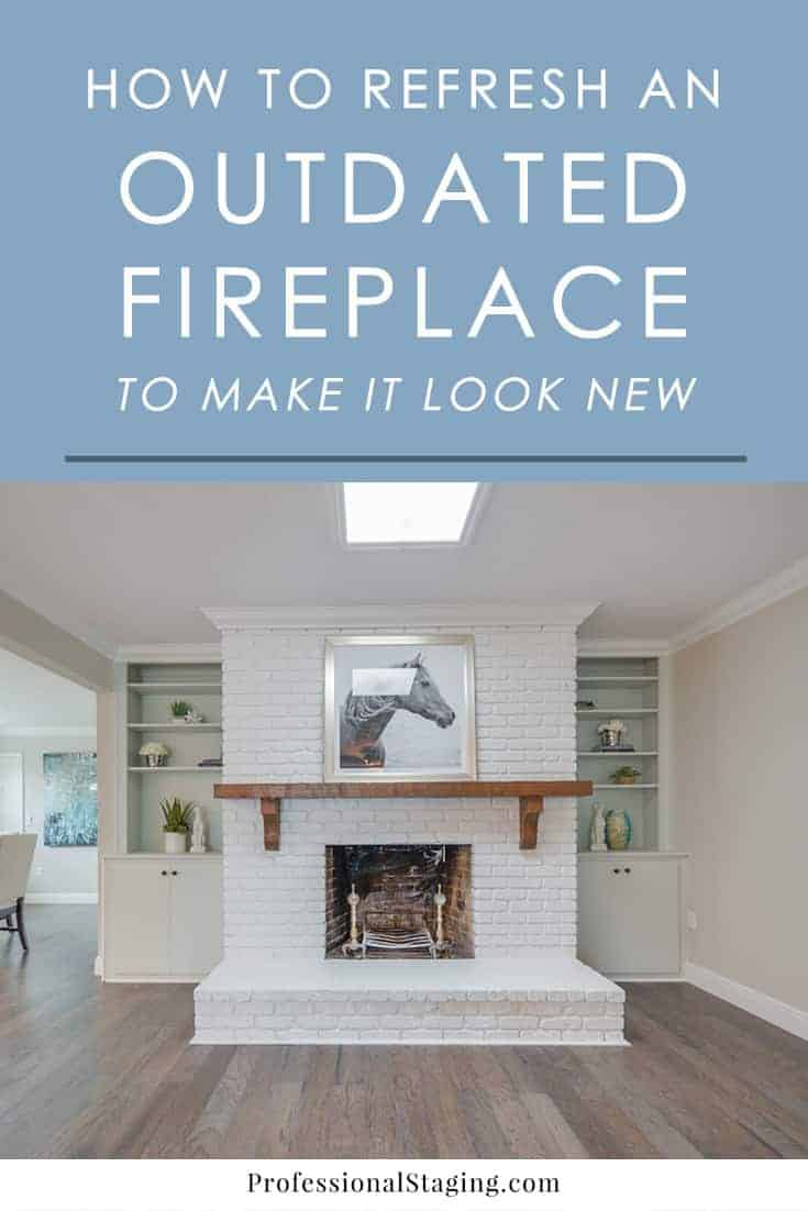 How To Refresh An Outdated Fireplace Mhm Professional Staging