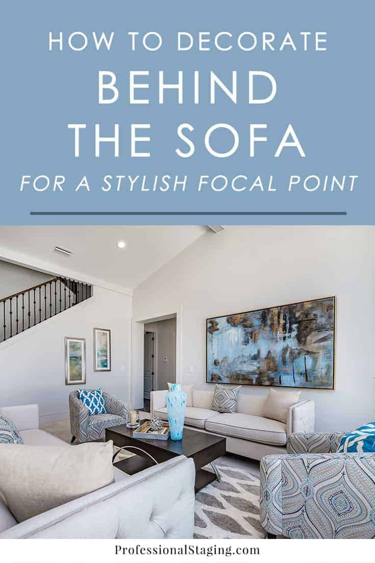 How To Decorate The Wall Behind The Sofa Professional Staging