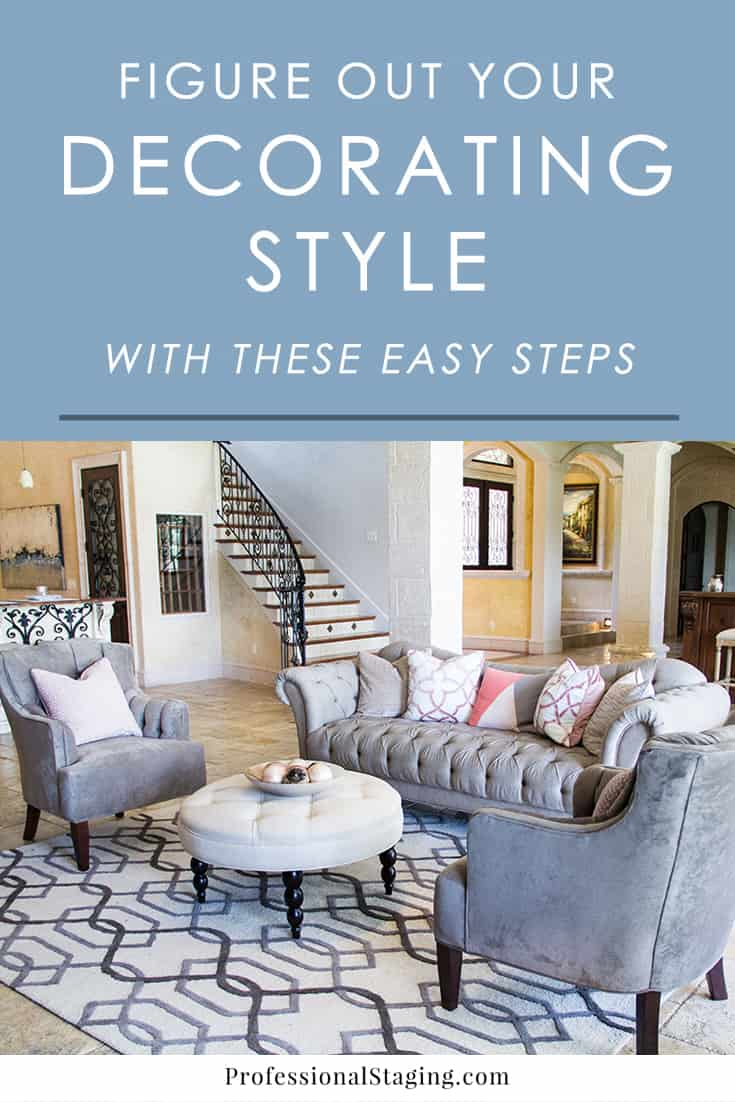 Not sure what your decorating style is? Follow these simple steps to get clear on what your style is so you can love your home even more.