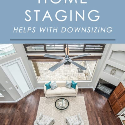 Planning on downsizing your home? Find out how staging your home for sale has extra benefits for sellers going through the process of downsizing their home.