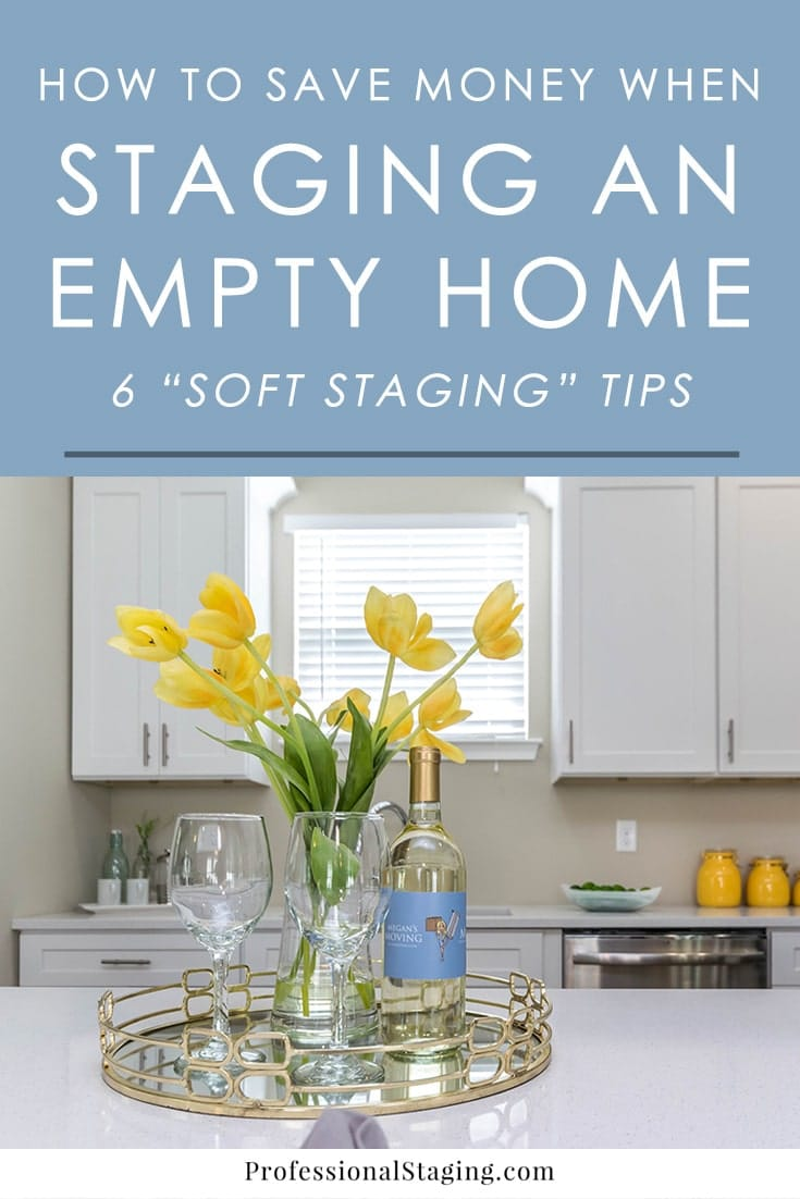 Empty houses can feel cold and uninviting to home buyers, so staging is an effective strategy to make an empty home more appealing to buyers. If you're on a budget, check out these tips for soft staging.