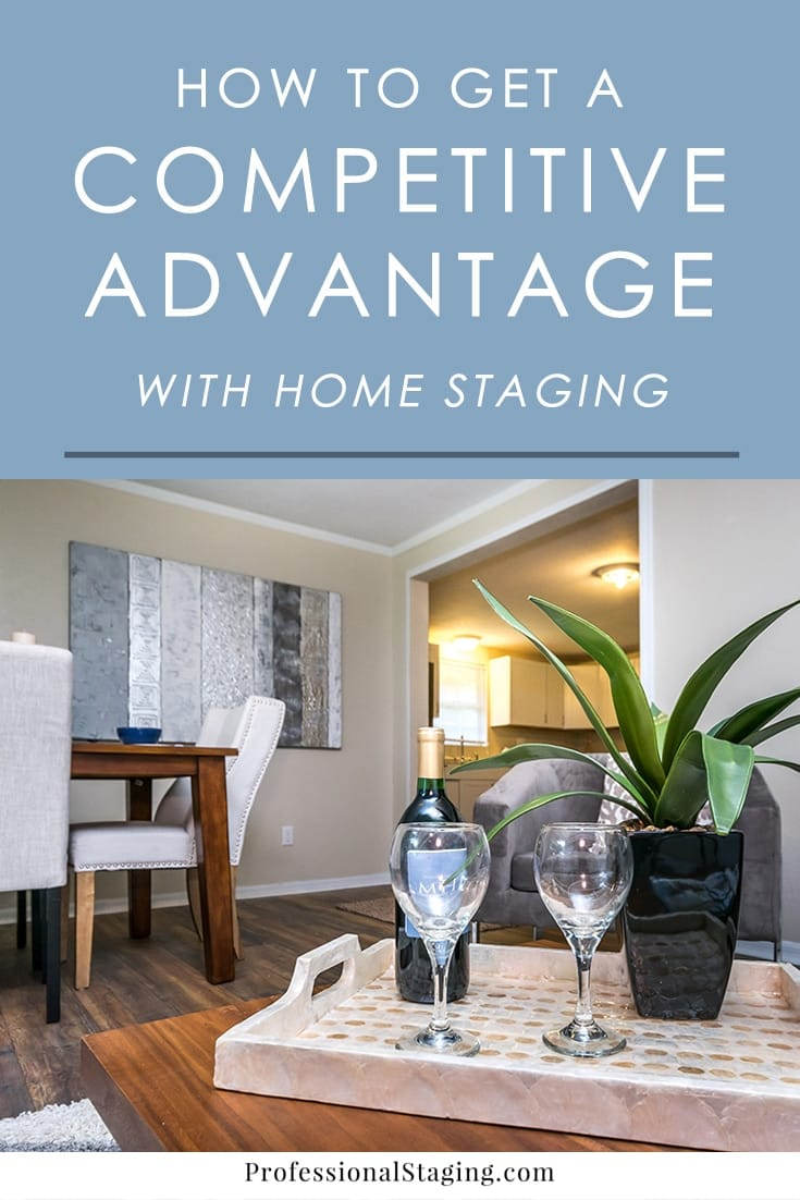 Here are some of the competitive advantages of home staging that create results such as faster sales and higher offers by making yours more appealing to the consumer.