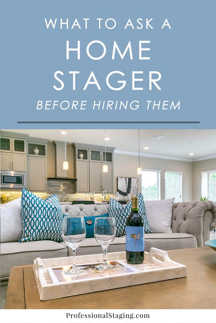 There are a lot of home stagers out there but not all of them can deliver on the full marketing potential of home staging. Before you hire someone, here are some key questions to ask them to make sure they are the right choice to invest in.